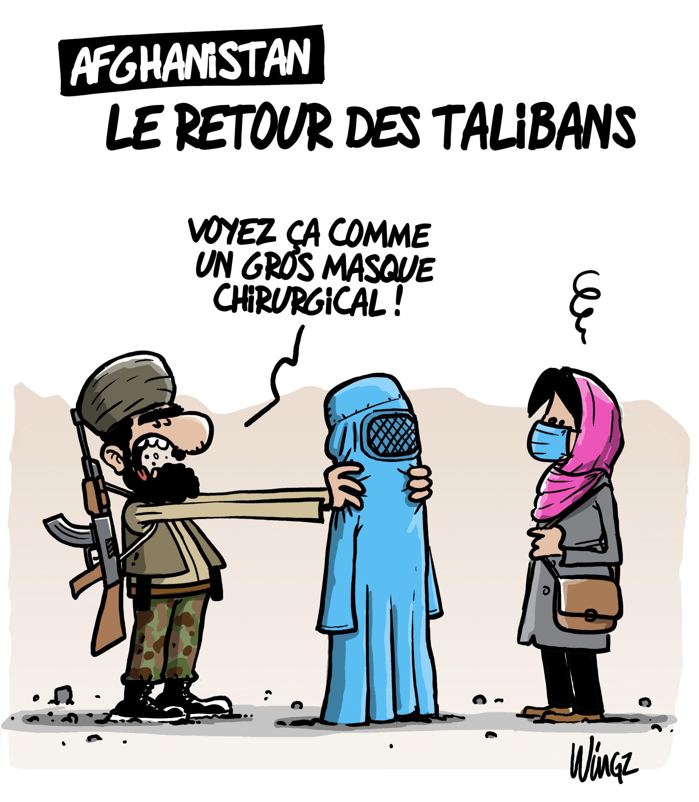 Le retour des talibans vu par Wingz pour l'Echo du Mardi - Actualité
